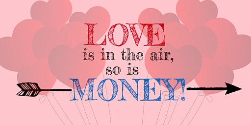 Love is in the Air, so is Money