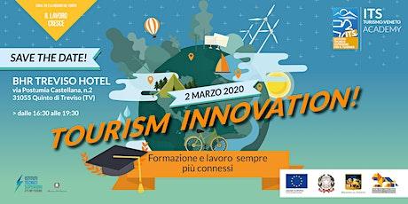 Tourism Innovation! Formazione e lavoro sempre più connessi biglietti