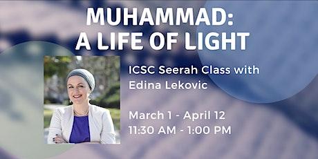 MUHAMMAD: A LIFE OF LIGHT - Seerah Class with Edina Lekovic tickets