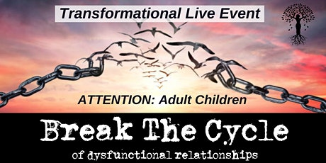 SOLD OUT! Break The Cycle ... of Dysfunctional Relationships (For Women) tickets
