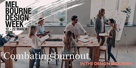 Combating Burnout in the Design Industry  |  Melbourne Design Week tickets