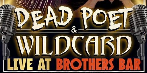 Wildcard & The Real Dead Poet Live at Brothers Bar