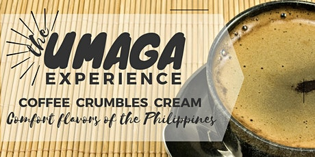 The Umaga Experience: Coffee Crumbles Cream - Flavors of the Philippines  tickets
