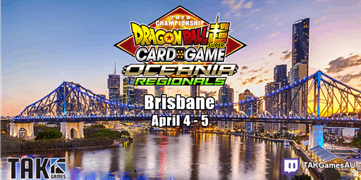 Dragon Ball Super Card Game - Oceania Regional - Brisbane, QLD