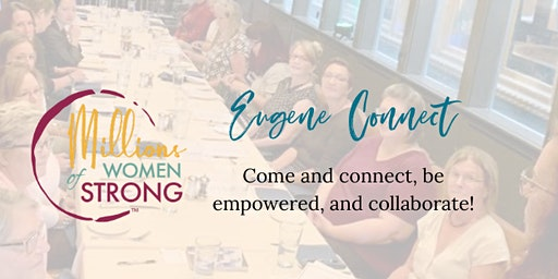 Millions of Women Strong  Eugene Connect