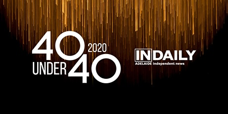 40 Under 40 Awards 2020 | InDaily tickets