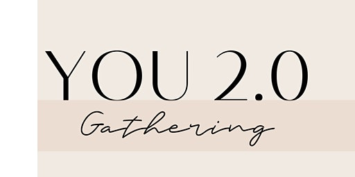 You 2.0 Gathering