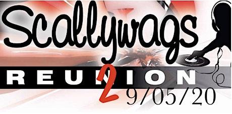 ScallyWags Reunion 2  tickets