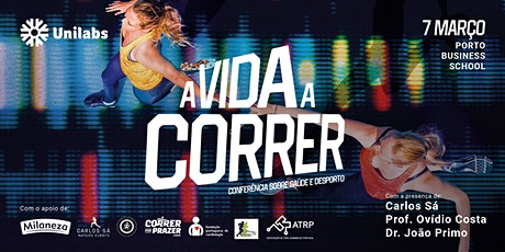 A VIDA A CORRER :: Conferência sobre Saúde e Desporto bilhetes