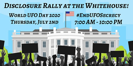 Disclosure Rally at the Whitehouse on World UFO Day 2020 tickets