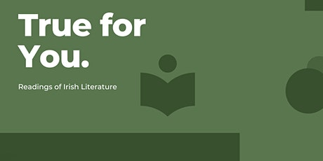 True For You. Readings of Irish Literature tickets