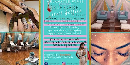 Self Care Isn't Selfish Event!
