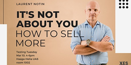 """""""It's not about you - how to sell more"""" Workshop by Laurent Notin tickets"""