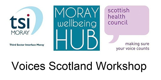 Voices Scotland Session - Moray Health and Wellbeing Forum - Elgin