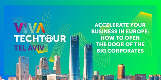 VivaTech Tour in Tel Aviv:  Accelerate your business in Europe!