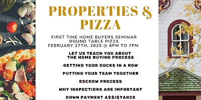 Properties & Pizza First Time Home Buyers Seminar
