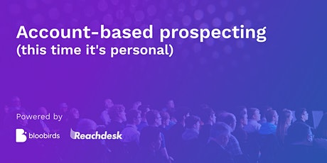 Account-based prospecting - this time it's personal! tickets