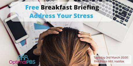 Free Breakfast Briefing - Address Your Stress tickets
