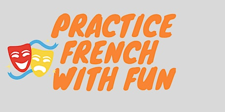 Practice French with Fun & Improv tickets