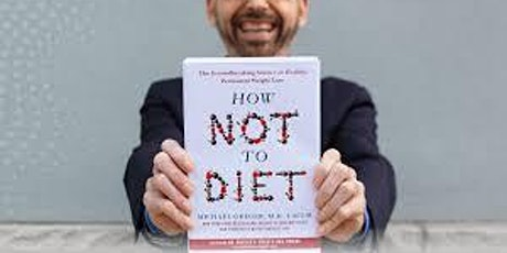 Dr. Greger presents How Not to Diet - Evidence-Based Weight Loss tickets
