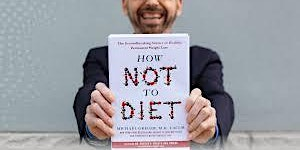 Dr. Greger presents How Not to Diet - Evidence-Based Weight Loss