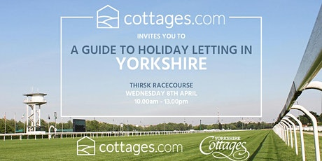 A Guide to Holiday Letting in Yorkshire tickets