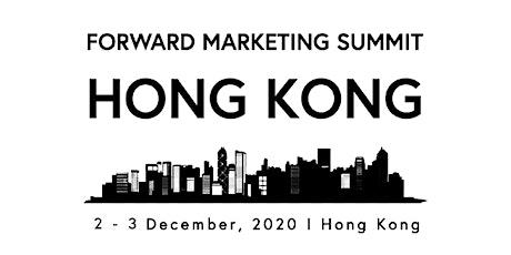 Forward Marketing Summit Hong Kong 2020 tickets