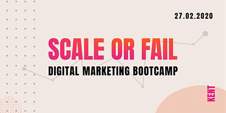 Scale or Fail - Digital Marketing Bootcamp tickets