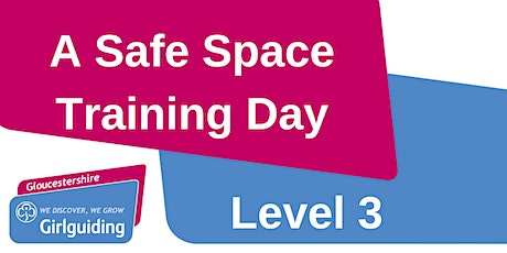 A Safe Space Level 3 - Tewkesbury tickets