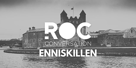 ROC Conversation Enniskillen tickets