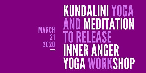 Kundalini Yoga and Meditation to Release Inner Anger