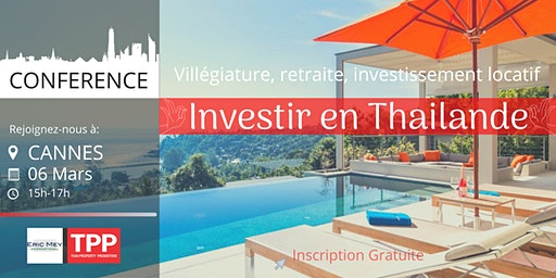 CANNES- Conférence: Immobilier et Vie en Thaïlande