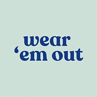 Wear 'em Out Lauch