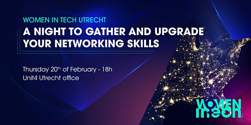 Women in Tech Utrecht – A night to gather and upgrade your networking skill