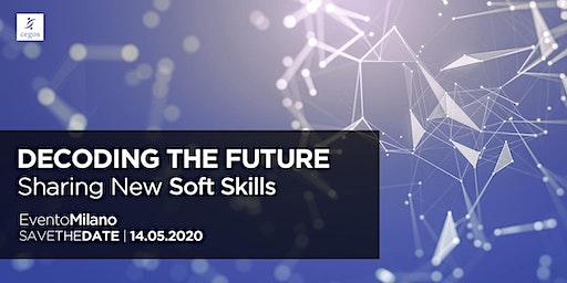 Decoding the Future: Sharing New Soft Skills - Milano
