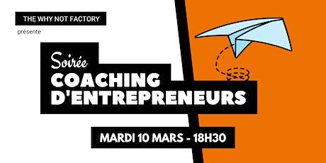 Soirée coaching d'entrepreneurs de la Why Not Factory #6 billets