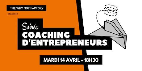 Soirée coaching d'entrepreneurs de la Why Not Factory #7 billets