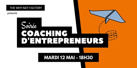 Soirée coaching d'entrepreneurs de la Why Not Factory #8 billets