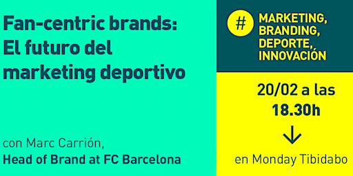 Monday Talks: Fan-centric brands: el futuro del marketing deportivo