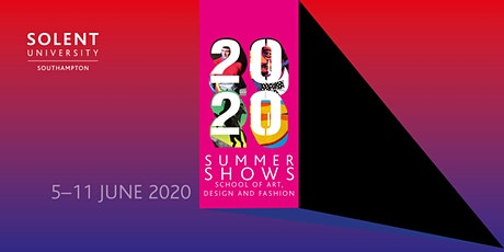 2020 Summer Shows - School of Art, Design and Fashion, Solent University tickets
