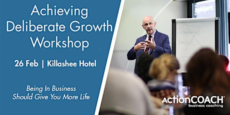 Achieving Deliberate Growth - Naas tickets