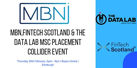 MBN,FinTech Scotland & The Data Lab MSc Placement Collider Event tickets