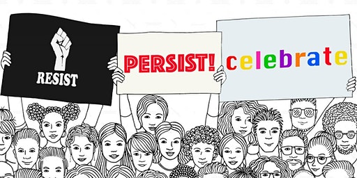 International Women's Day: RESIST! PERSIST! CELEBRATE!