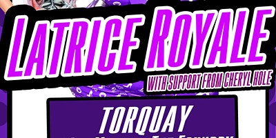 Latrice Royale at The Foundry Torquay