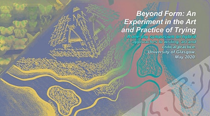 Beyond Form: An Experiment in the Art and Practice of Trying One Day Symposium tickets