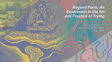 Beyond Form: An Experiment in the Art and Practice of Trying One Day Symposium