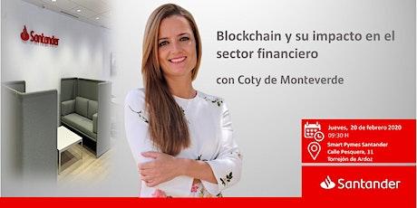 Blockchain y su impacto en el sector financiero con Coty de Monteverde entradas