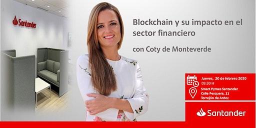 Blockchain y su impacto en el sector financiero con Coty de Monteverde