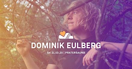 LUFT & LIEBE w/ DOMINIK EULBERG | Pratersauna Tickets