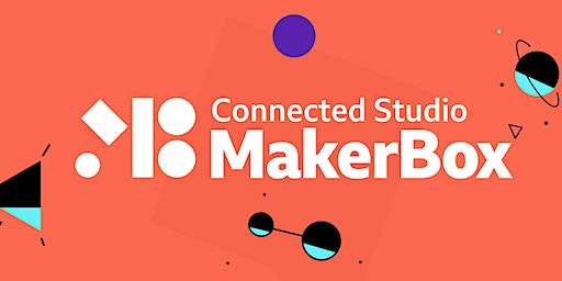 An Introduction to BBC Connected Studio MakerBox